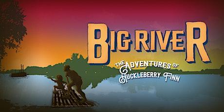 Big River: The Adventures of Huckleberry Finn tickets