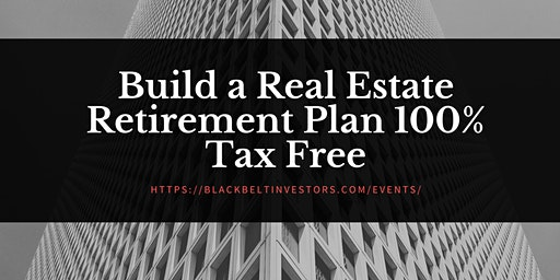 Build a Real Estate Retirement Plan 100% Tax Free - Long Beach