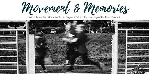 Movement & Memories - Photography Workshop