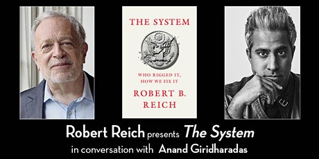 Robert Reich presents The System (with Anand Giridharadas) Tickets