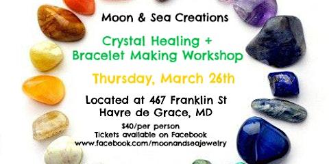 March Crystal Healing + Bracelet Making Workshop