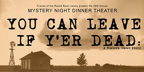You Can Leave If Y'er Dead: A Western Ghost Story tickets
