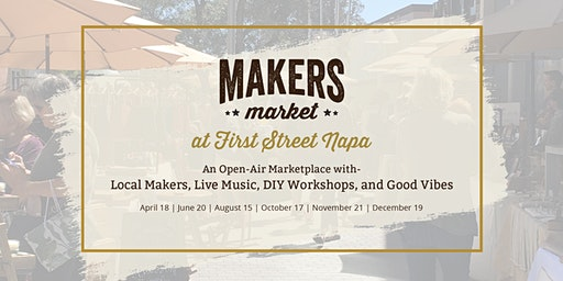Makers Market at First Street Napa | Open-Air Marketplace of Local Makers
