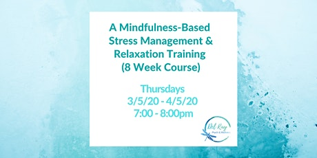 8-Week Mindfulness Based Stress Management & Relaxation Training tickets