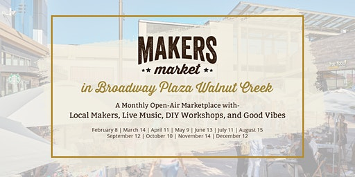 Makers Market in Broadway Plaza Walnut Creek! | Monthly Marketplace of Local Makers