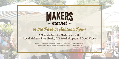 Makers Market in the Park - Santana Row! | A Monthly Marketplace of Local Makers tickets