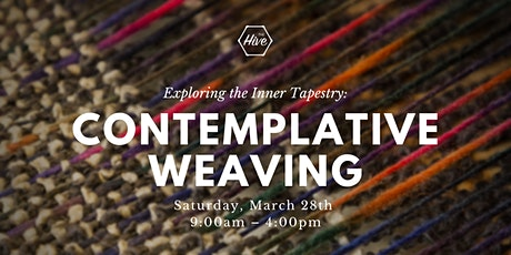 Exploring the Inner Tapestry: Contemplative Weaving tickets