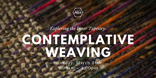 Exploring the Inner Tapestry: Contemplative Weaving