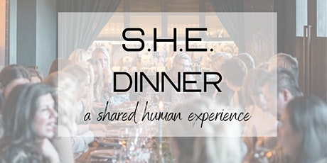 S.H.E. Dinner - a Shared Human Experience tickets