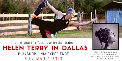 "Helen Terry in Dallas: Playshop + Nia Experience ""Look Up"""
