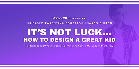 It's Not Luck...How to Design a Great Kid tickets