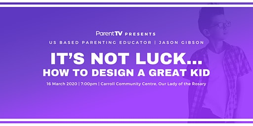 It's Not Luck...How to Design a Great Kid