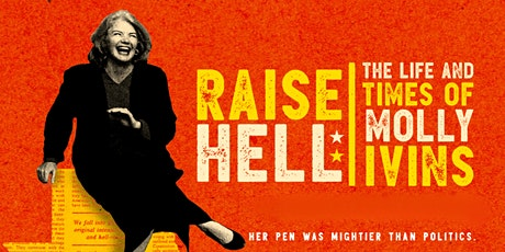 FILM: Raise Hell: The Life & Times of Molly Ivins tickets