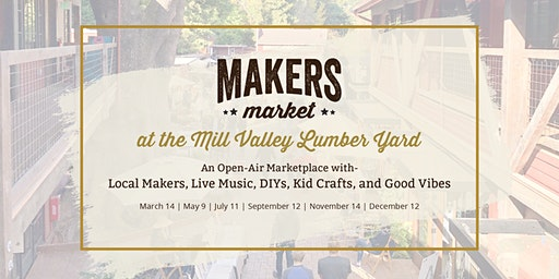 Makers Market at the Mill Valley Lumber Yard | Open-Air Marketplace of Local Makers