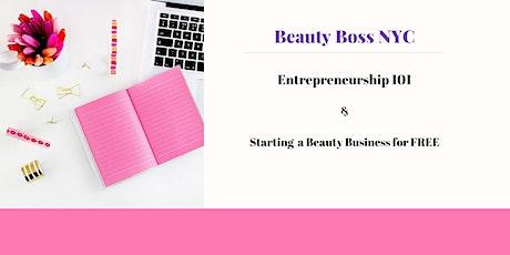 Entrepreneurship 101 -  Start a Beauty Business for FREE tickets