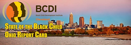 State of the Black Child Ohio Report Card
