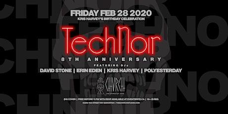 Technoir.. Fri Feb 28. [8yr Anniversary & Kris Harvey Birthday Celebration] tickets