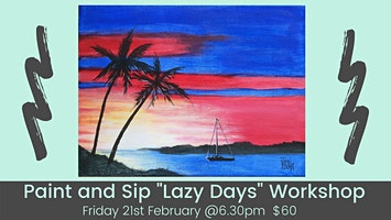 Paint and Sip Lazy Days Workshop