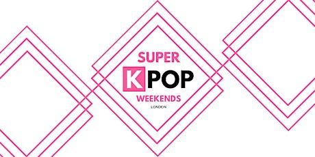 [LONDON] SUPER K-POP WEEKENDS tickets