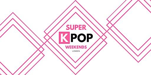 [LONDON] SUPER K-POP WEEKENDS