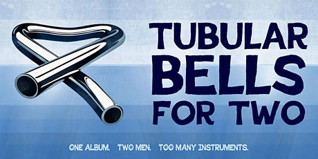 The Harbour Agency presents: Tubular Bells For Two tickets