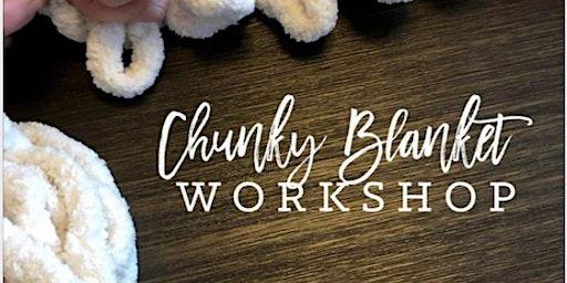 Chunky Blanket Workshop