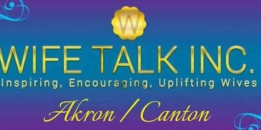 Official Meet and Greet for Wife Talk, Akron Ohio Chapter.