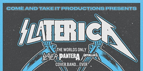 SLATERICA: The World's Only Slayer / Pantera / Metallica Cover Band tickets