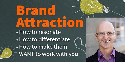 Brand Attraction - Make Them WANT to  Work With You!