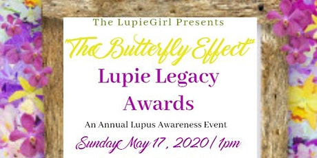 """The LupieGirl Presents: """"The Butterfly Effect""""  Lupie Legacy Awards. tickets"""