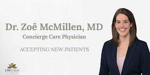 LifeScape Concierge Care Meet & Greet:  Welcome Dr. Zoë McMillen