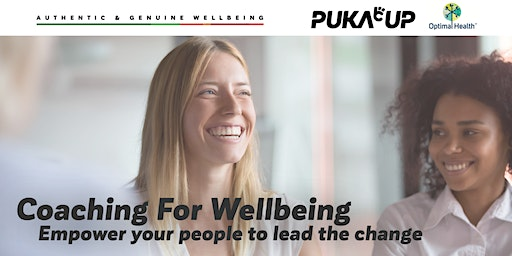 Coaching for Wellbeing: A Puka Up & Optimal Health Event