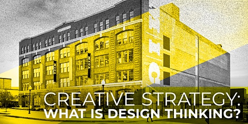 Creative Strategy: What is Design Thinking?