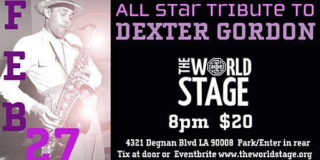 The World Stage presents the *DEXTER GORDON ALL STAR TRIBUTE* tickets