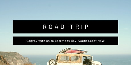 Road Trip to Batemans Bay  - A holiday convoy to support the South Coast tickets