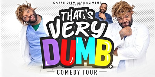 the That Very Dumb Tour/ Jacksonville Fl
