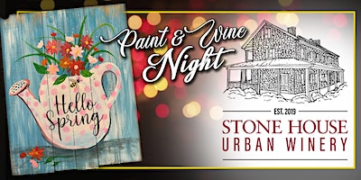 Paint Event at Stone House Urban Winery Hello Spring