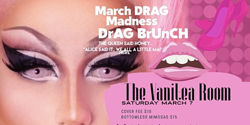 MARCH DRAG QUEEN MADNESSS With BOTTOMLESS MIMOSAS AND BRUNCH