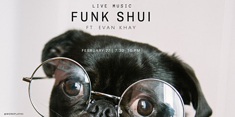 Live on Stage: Funk Shui ft. Evan Khay tickets