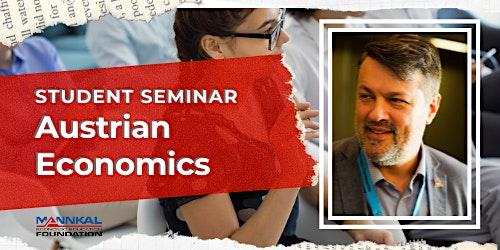 Student seminar: Austrian Economics w/ Andrew Reynolds