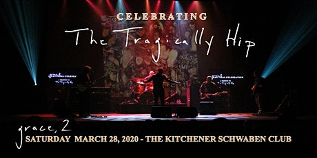 Grace, 2 - Celebrating The Tragically Hip Kitchener tickets