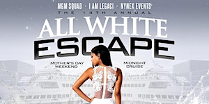 CANCELLED: 14th Annual ALL WHITE ESCAPE 2020 Mother's...