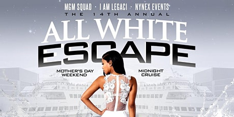 14th Annual ALL WHITE ESCAPE 2020 Mother's Day Weekend Midnight Cruise tickets