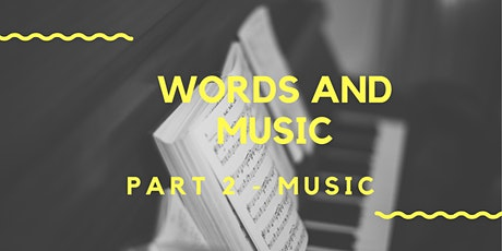 Words and Music (Part 2 - Music) tickets