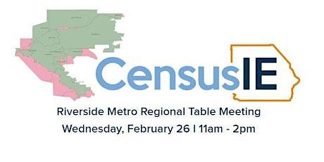 February Riverside Metro Regional Census Table Meeting tickets