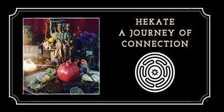 Hekate - A Journey of Connection Online Workshop tickets