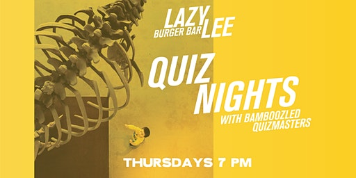 Quiz Night at Lazy Lee w/ Bamboozled Quiz Masters