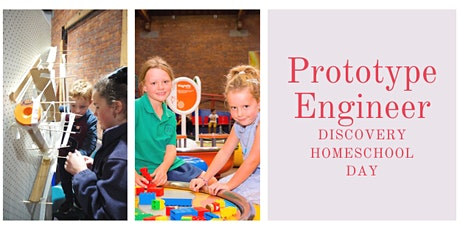 Home School Day: Prototype Engineer tickets