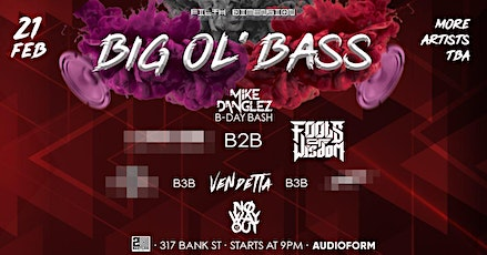 Filth Dimension Presents: Big Ol' Bass: Mike Danglez' B-day Bash tickets