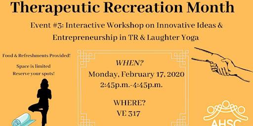 Innovative Ideas & Entrepreneurship in TR Workshop & Laughter Yoga